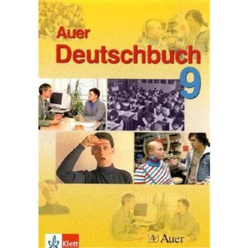 Das Auer-Deutschbuch. Ein integriertes Sprach- und Lesebuch. Ausgabe für Bayern / Das Auer Deutschbuch: Ein kombiniertes Sprach- und Lesebuch für die Hauptschule und den Mittlere-Reife-Zug 9