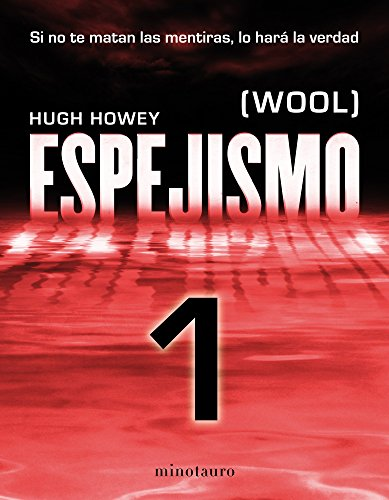 Espejismo 1 (Wool 1). Holston: (Wool) por Hugh Howey