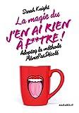 Telecharger Livres La magie du j en ai rien a foutre Adoptez la methode MemePasDesole (PDF,EPUB,MOBI) gratuits en Francaise