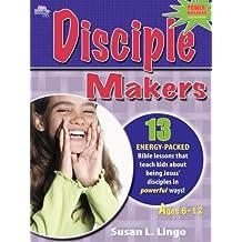 Disciple Makers by Susan L. Lingo (2008-06-08)