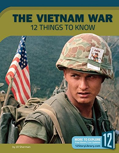Vietnam War: 12 Things to Know (Preserving America's Freedom)