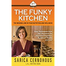 The Funky Kitchen: Easy Techniques from Our Ancestors for Improved Digestion, Enhanced Vitality and Joy! (English Edition)