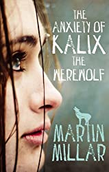 The Anxiety of Kalix the Werewolf: Number 3 in series (Werewolf Girl)