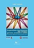 Cooperazione internazionale allo sviluppo: governo, economia e società. Evoluzione delle politiche e scenari futuri