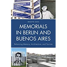 Memorials in Berlin and Buenos Aires: Balancing Memory, Architecture, and Tourism