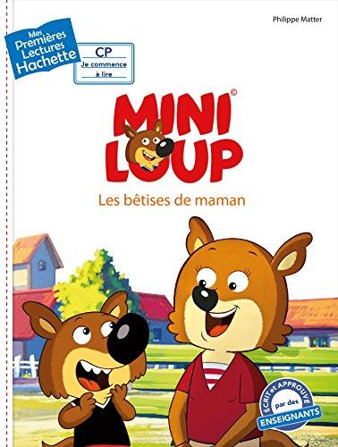 1ères lectures - CP2 / Mini-Loup - Les bêtises de Maman