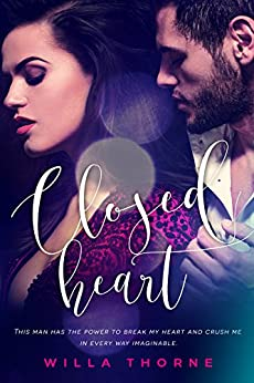 Closed Heart by [Thorne, Willa]