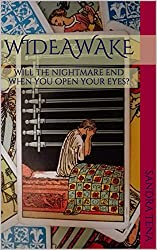 Wideawake: Will the nightmare end when you open your eyes?