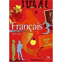 Français 3e : Livre unique (Version souple)