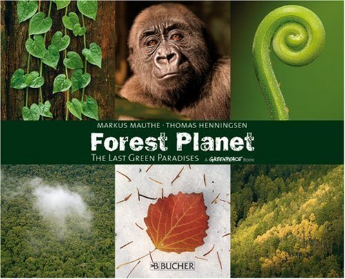 Forest Planet: The Last Green Paradises (Greenpeace Books) by Thomas Henningsen (2008-05-01)