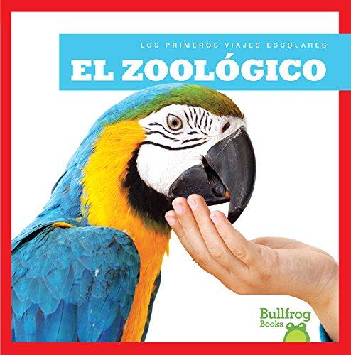 El Zoologico (Zoo) (Los Primeros Viajes Escolares/ First Field Trips) por Rebecca Pettiford