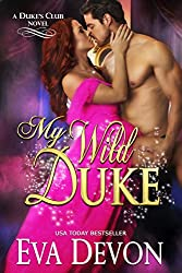 My Wild Duke (The Dukes' Club Book 8)