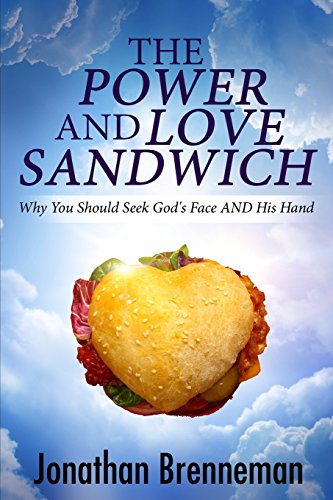 The Power-and-Love Sandwich: Why You Should Seek God's Face AND His Hand