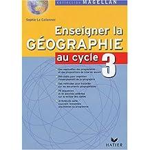 Enseigner la géographie au cycle 3 by Sophie Le Callennec (2005-06-15)