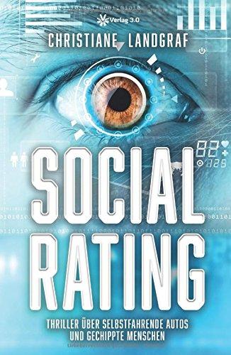 Social Rating: Thriller über selbstfahrende Autos und gechippte Menschen (Digitale 3-chip)