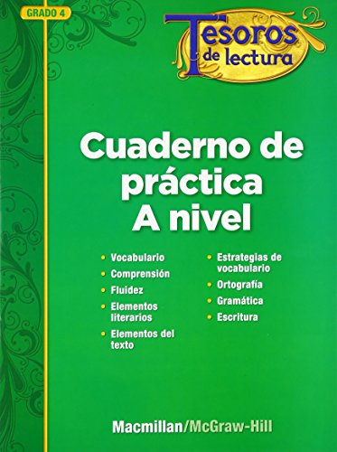 Tesoros de Lectura, a Spanish Reading/Language Arts Program, Grade 4, Practice Book, Student Edition por Mcgraw-Hill Education