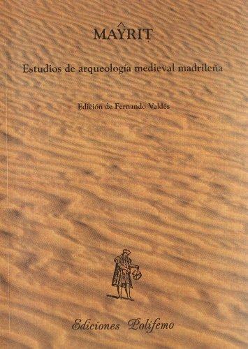 Mayrit: Estudios de arqueología medieval madrileña (Biblioteca de Arqueología Medieval Hispánica) por Fernando Valdés Fernández