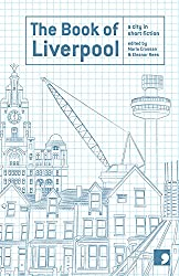 The Book of Liverpool: A City in Short Fiction (Reading the City)