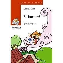 Skimmer! (Llibres Infantils I Juvenils - Sopa De Llibres. Sèrie Taronja)