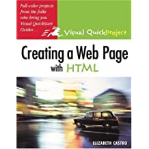 Creating a Web Page with HTML: Visual QuickProject Guide by Elizabeth Castro (2004-08-13)