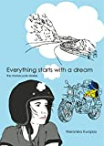 Everything Starts With a Dream. The motorcycle diaries.