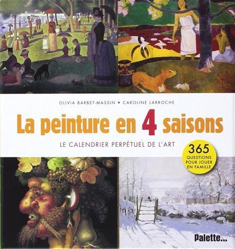 La peinture en quatre saisons : Le calendrier perpétuel de l'art