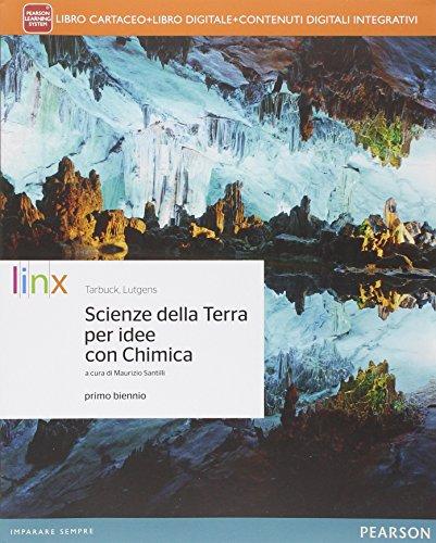 Scienze della terra per idee. Con Chimica. Per le Scuole superiori. Con e-book. Con espansione online