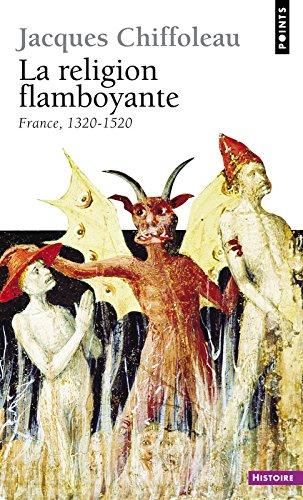 Religion Flamboyante. France (1320-1520)(La) par Jacques Chiffoleau
