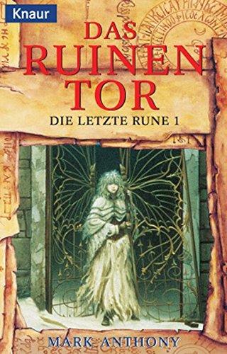 Das Ruinentor. Die letzte Rune 01.