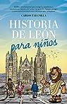 Historia de León para niños par Carlos Javier Taranilla de la Varga