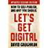 Let's Get Digital: How To Self-Publish, And Why You Should: Updated Second Edition (Let's Get Publishing Book 1) (English Edition)
