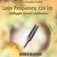 Love Frequency 528 Hz - Solfeggio Sound Meditation