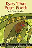 Eyes That Pour Forth and Other Stories (English Edition)