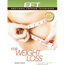 EFT for Weight Loss by Dawson Church (2013-10-01)