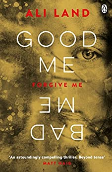 Good Me Bad Me: The Richard & Judy Book Club thriller 2017 by [Land, Ali]