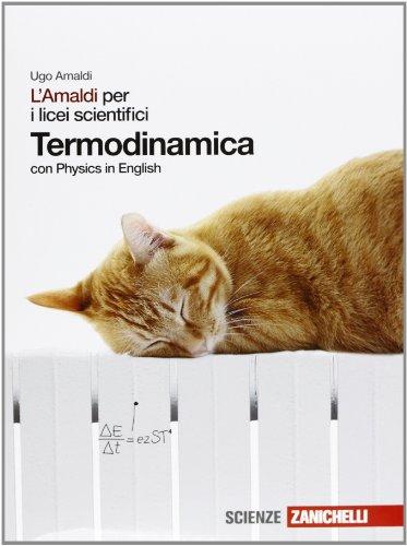 L'Amaldi per i licei scientifici. Termodinamica. Con Physics in english. Con espansione online