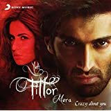 Yeh Fitoor Mera - Crazy About You