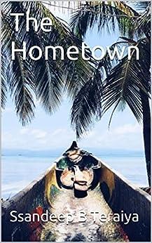 The Hometown by [Teraiya, Ssandeep B]
