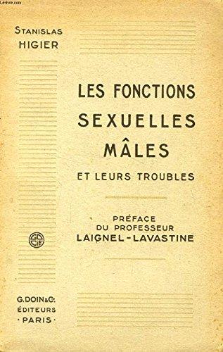 LES FONCTIONS SEXUELLES MALES ET LEURS TROUBLES, INTRODUCTION A LA CLINIQUE DE L'IMPUISSANCE