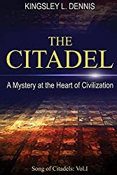 The Citadel: A Mystery at the Heart of Civilization (Song of Citadels Book 1) (English Edition)