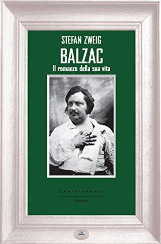 Balzac: Il romanzo della sua vita