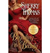 [Beguiling the Beauty] [by: Sherry Thomas]