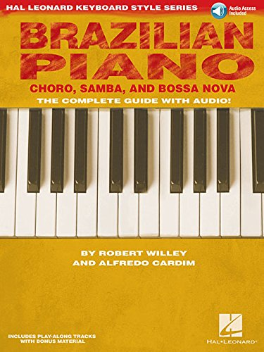 Brazilian Piano: Choro, Samba, and Bossa Nova [With CD (Audio)] (Hal Leonard Keyboard Style) por Robert Willey