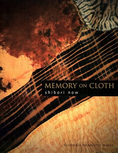 Memory on Cloth: Shibori Now