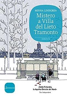 Mistero a Villa del Lieto Tramonto: Il primo caso della Trilogia di Helsinki di [Lindgren, Minna]