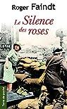 Le silence des roses par Faindt