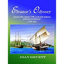Eleanor's Odyssey,: Journal of the Captain's Wife on the East Indiaman Friendship 1799-1801