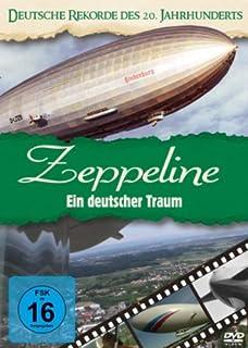 Deutsche Rekorde des 20. Jhdt / Zeppeline - Ein deutscher Traum