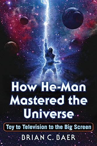 How He-Man Mastered the Universe: Toy to Television to the Big Screen (English Edition)