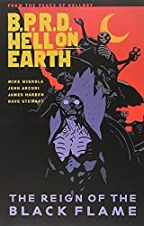 B.P.R.D. Hell on Earth Volume 9: The Reign of the Black Flame by Mike Mignola (2014-09-30)
